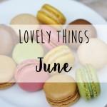 Lovely Things June 19