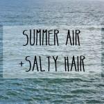 Summer Air and Salty Hair 1