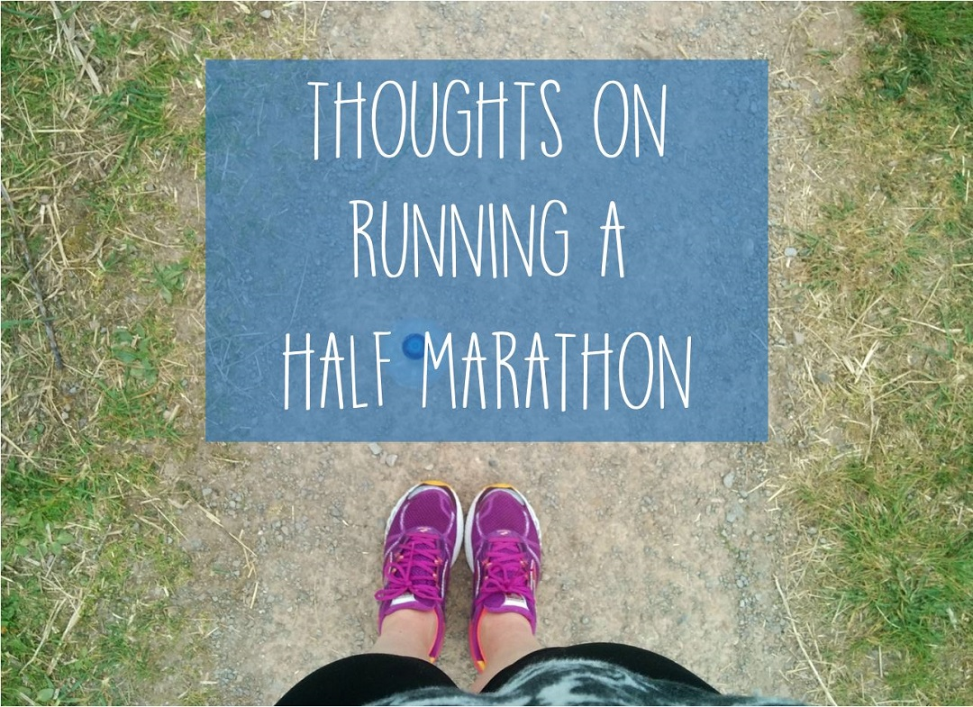 Thoughts on Running a Half Marathon