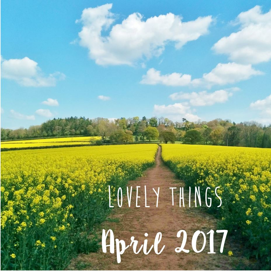 Lovely Things April 2017