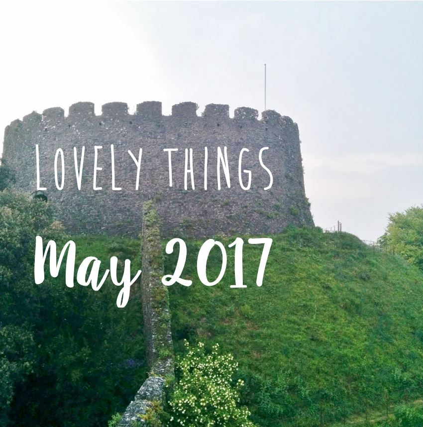Lovely Things May 2017