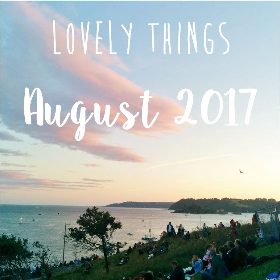 Lovely things August 2017 1